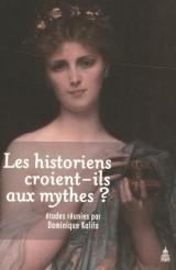 Les historiens croient-ils aux mythes ?