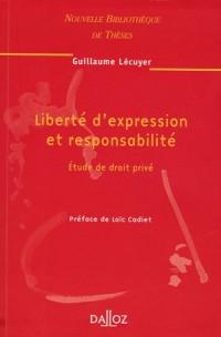 Liberté d'expression et responsabilité : Etude de droit privé