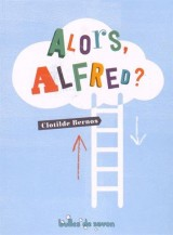 Alors, Alfred ?