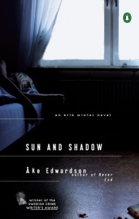 [ SUN AND SHADOW: AN ERIK WINTER NOVEL ] Sun and Shadow: An Erik Winter Novel By Edwardson, Ake ( Author ) Apr-2006 [ Paperback ]