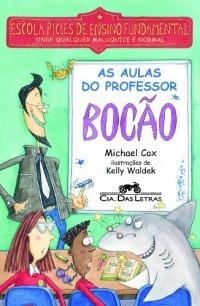 AULAS DO PROFESSOR BOCÃO, AS (Em Portuguese do Brasil)