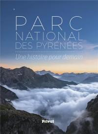 Parc National des Pyrénées : Une histoire pour demain