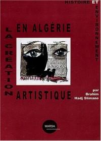 La création artistique en Algérie : Histoire et environnement
