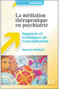 Techniques de médiation et activités à visée psychothérapeutique, éducative et socio-thérapeutique