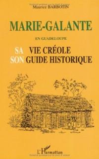 Marie-Galante en Guadeloupe : Sa vie créole et son guide historique
