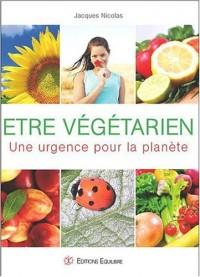 Etre végétarien : Une urgence pour la planète
