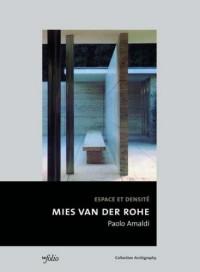 Mies van der Rohe, Espace et densité : Mur, colonne, interférences