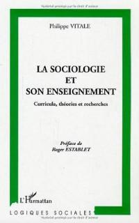 La sociologie et son enseignement : Curricula, théories et recherches