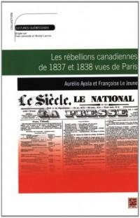 Rebellions Canadiennes Vues de Paris 1837 1838