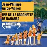 Une belle brochette de bananes: Histoires des Jean-Quelque-Chose 6