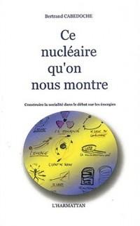 Ce nucléaire qu'on nous montre. : Construire la socialité dans le débat sur les énergies