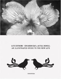 Eduardo Kac & Avital Ronell: Life Extreme