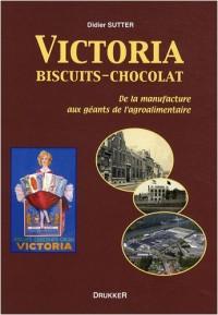 Victoria, biscuits-chocolat : De la manufacture aux géants de l'agroalimentaire