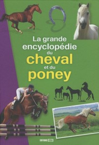 La grande encyclopedie du cheval et du poney