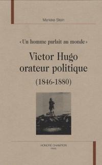 Victor Hugo orateur politique : (1846-1880)