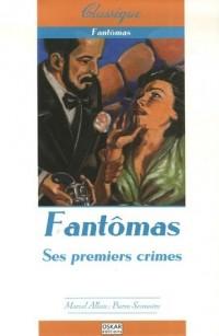Fantômas, Tome 1 : Ses premiers crimes