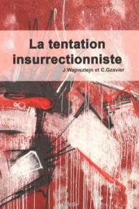 La tentation insurrectionniste
