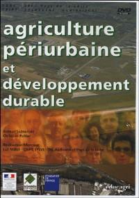 Agriculture periurbaine et developpement durable (DVD)