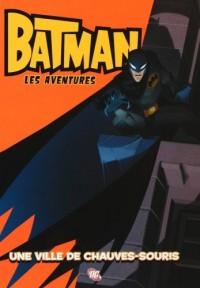 Batman les aventures, Tome 1 : Une ville de chauve-souris