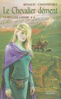 La Princesse Cathare, tome 2 : Le Chevalier dément
