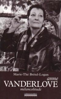 Anne Vanderlove : Mélancolitude