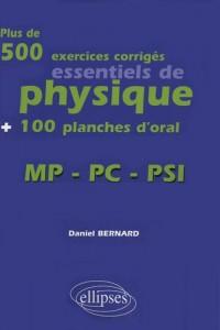 Plus de 500 exercices corrigés essentiels de physique + 100 planches d'oral : MP-PC-PSI