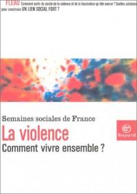 La Violence : Comment vivre ensemble ?