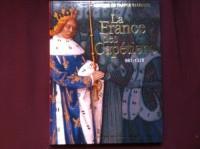 La France des Capétiens 987-1328 (Très Bon Etat)