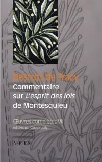 Oeuvres complètes VII : Commentaires sur L'esprit des lois de Montesquieu