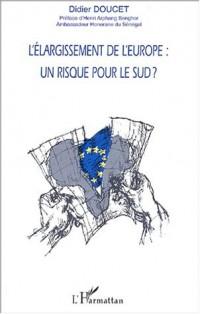 L'elargissement de l'europe. un risque pour le sud