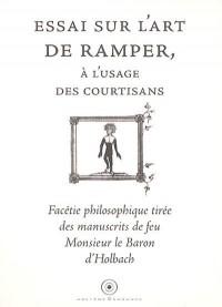 Essai sur l'art de ramper, à l'usage des courtisans : facétie philosophique