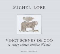 Vingt scènes de zoo et vingt contes rendus d'amis