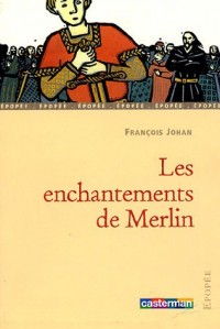 Les enchantements de Merlin