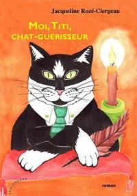 Moi, Titi, chat-guérisseur