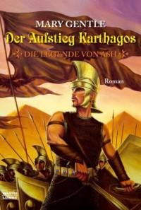Der Aufstieg Karthagos. Die Legende von Ash 02