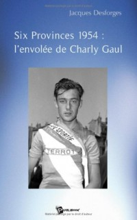 Six Provinces 1954 : l'Envolee de Charly Gaul