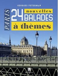 Paris : 24 nouvelles balades à thèmes