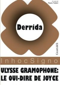 Ulysse gramophone: Le oui-dire de Joyce