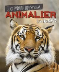 Plus Grand Animalier du Monde (le)