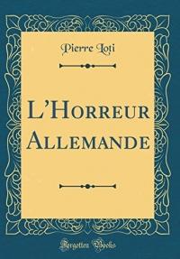 L'Horreur Allemande (Classic Reprint)
