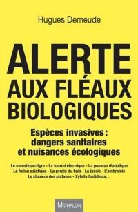 Alerte aux fléaux biologiques - Espèces invasives : dangers sanitaires et nuissances écologiques