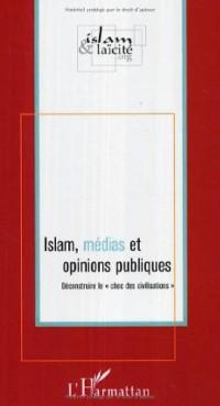 Islam, médias et opinions publiques : Déconstruire le