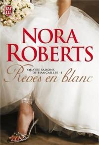 Quatre saisons de fiançailles, Tome 1 : Rêves en blanc