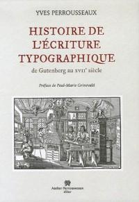 Histoire de l'ÿ©criture typographique : De Gutenberg au XVIIe siÿ?cle
