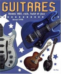 Guitares : Années 60's, rock, twist et jazz