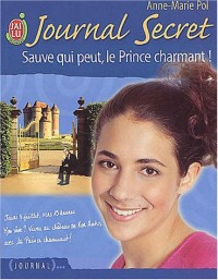 Journal secret, tome 11 : Sauve qui peut, le Prince charmant !