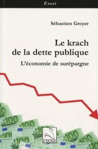 Le krach de la dette publique : L'économie de surépargne
