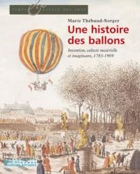 Une histoire des ballons : Invention, culture matérielle et imaginaire, 1783-1909