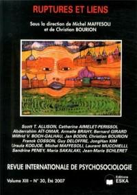 Revue internationale de psychosociologie, N° 30, Eté 2007 : Ruptures et liens