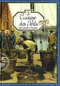 Cuisine des Ports, de Cancale a Nantes